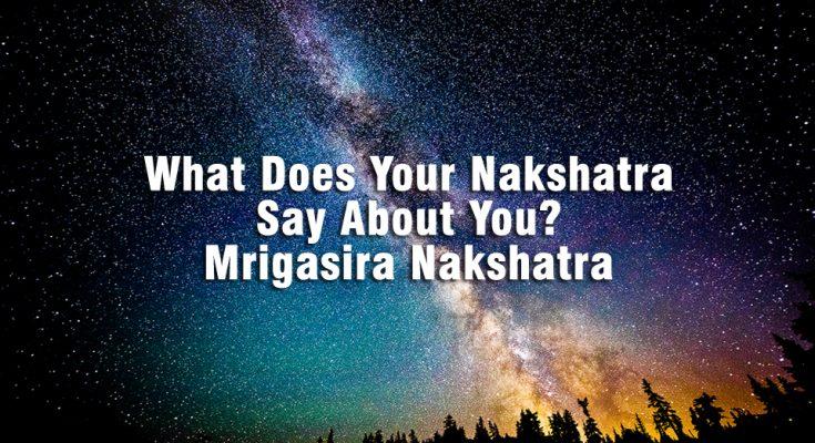 Mrigasira Nakshatra - Vedic Astrology Blog