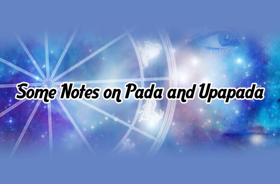 Some Notes On Pada And Upapada Vedic Astrology Blog