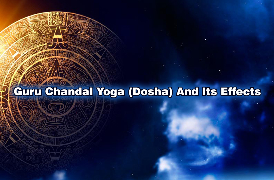 Guru Chandal Yoga And Its Effects - Vedic Astrology Blog