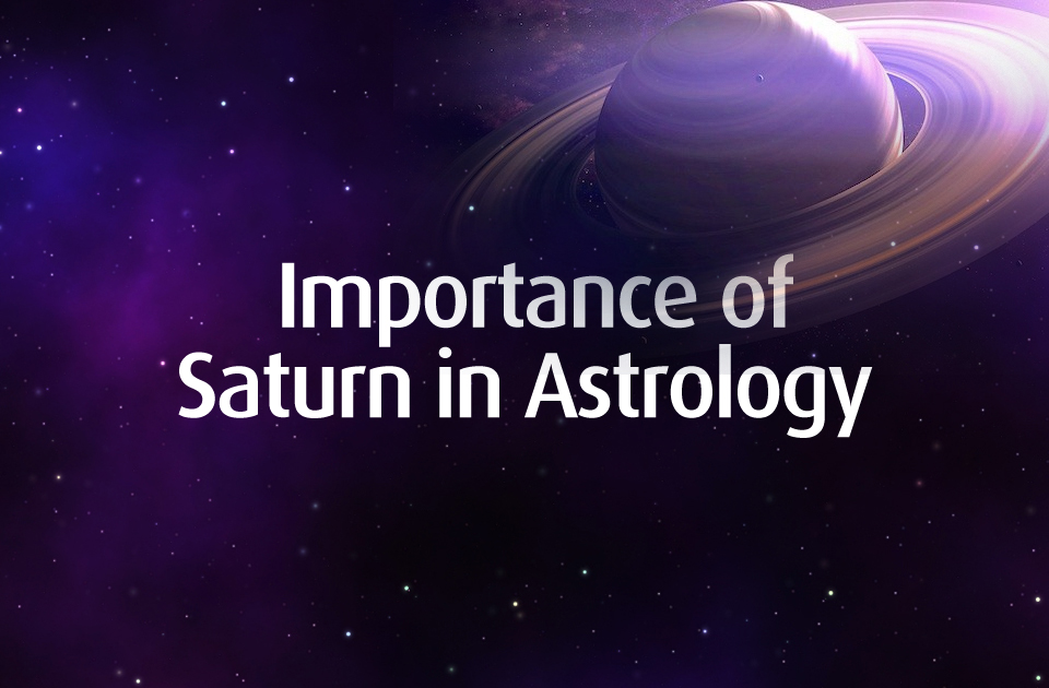 Importance of Saturn in Astrology - Vedic Astrology Blog