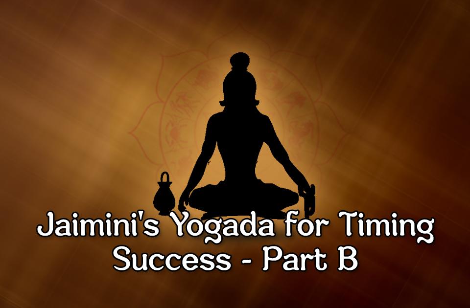 Jaiminis Yogada For Timing Success Part B Vedic Astrology Blog