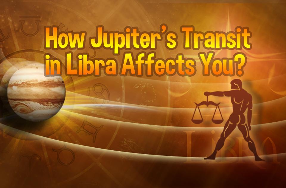 How Jupiter's Transit in Libra Affects You? - Vedic Astrology Blog