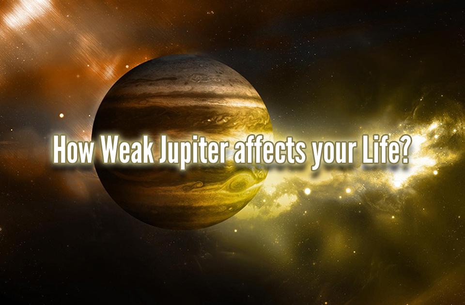 How Weak Jupiter affects your Life? - Vedic Astrology Blog