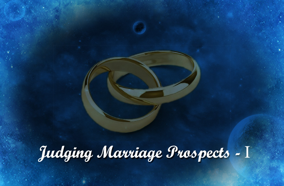 Judging Marriage Prospects -1 - Vedic Astrology Blog