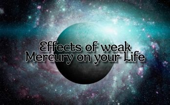 Effects of Weak Mercury on your Life
