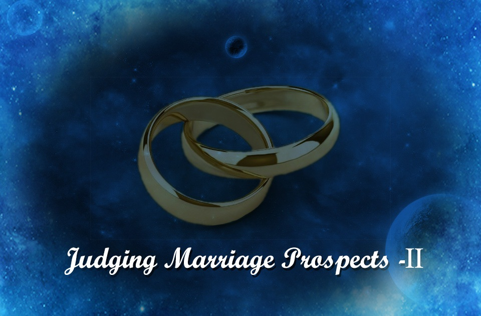 Judging Marriage Prospects-II - Vedic Astrology Blog