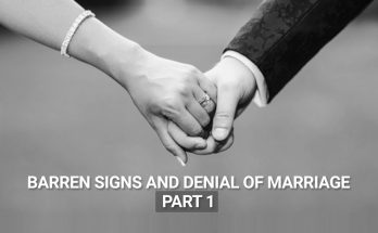 Barren signs and denial of marriage - part1