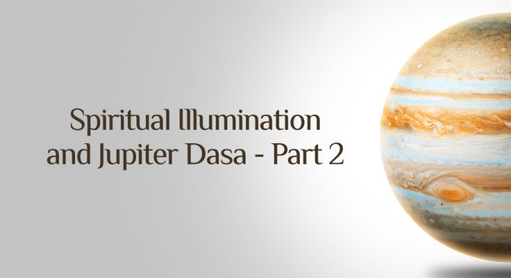Spiritual Illumination of Jupiter Dasa -Part2