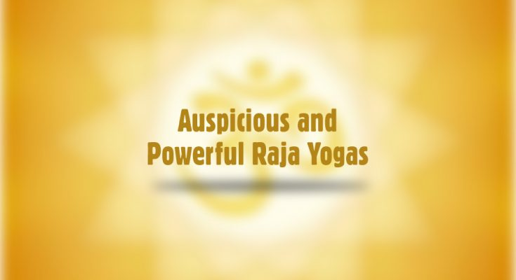 Auspicious and powerful raja yogas
