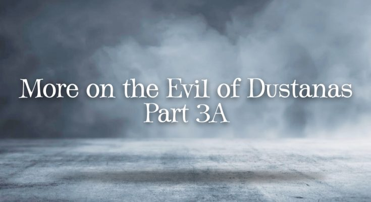More on Evils of Dustanas-part3A
