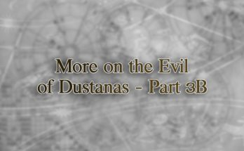 More on the evil of dustanas-part3b