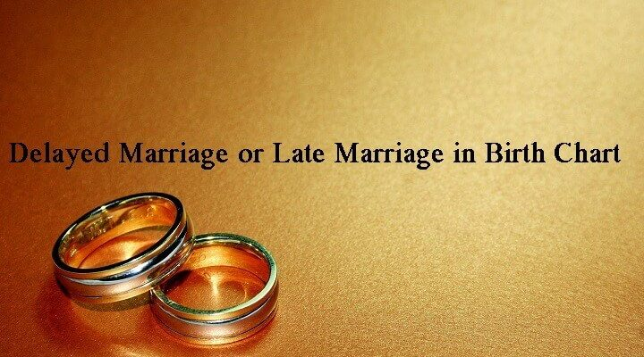 Delayed marriage or late marriage in birth chart
