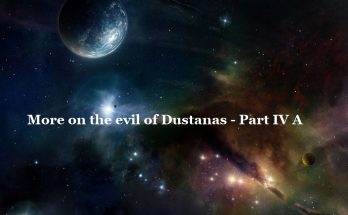 More on the Evil of Dustanas -Part IV A