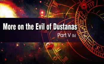 More on the Evil of Dustanas – Part V b