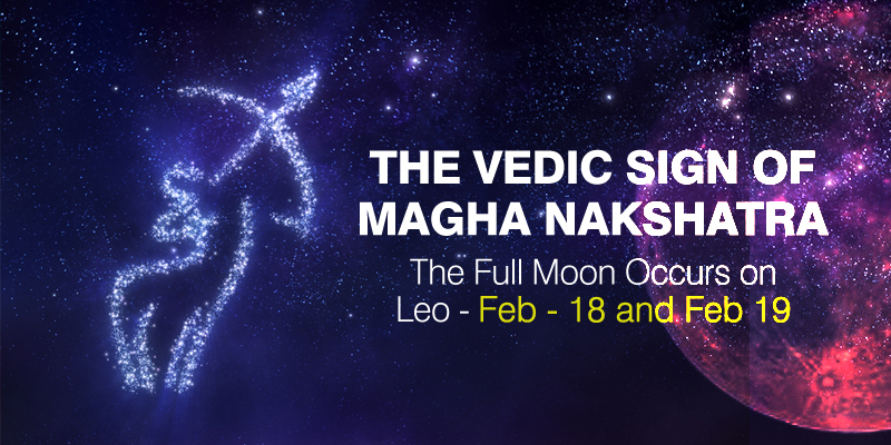 The Vedic Sign of Magha Nakshatra - The Full Moon Occurs on Leo