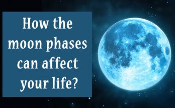 How the moon phases can affect your life?