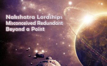 Nakshatra Lordships Misconceived Redundant Beyond a Point