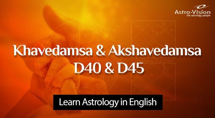 Khavedamsa D40 and Akshavedamsa D45